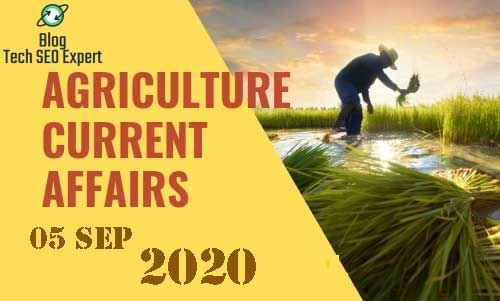 Today Agriculture Current Affairs | 05 Sep 2020 | Download Free PDF