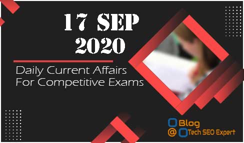 Daily Current Affairs Quiz 17-Sep | Today top 15 MCQ With Detailed Explanation