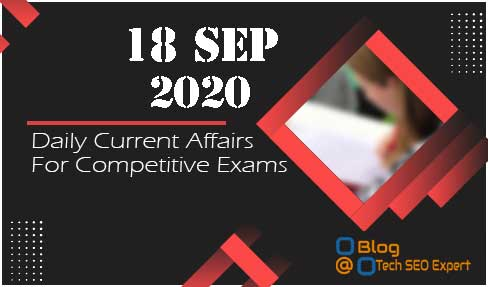 Daily Current Affairs Quiz 18-Sep | Today top 15 MCQ With Detailed Explanation