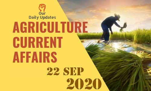 Today Agriculture Current Affairs | 22 Sep 2020 | Download Free PDF