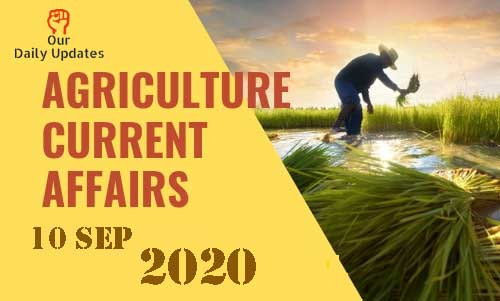 Today Agriculture Current Affairs | 10 Sep 2020 | Download Free PDF