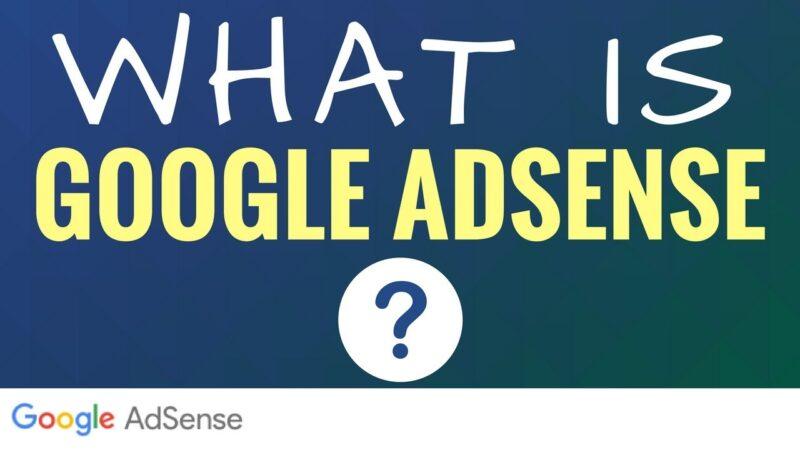 What is AdSense? Full Guide of Google AdSense In Plain English