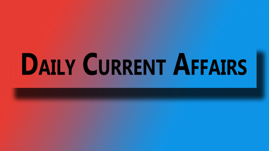 Current affairs Daily-Current-Affairs-Quiz