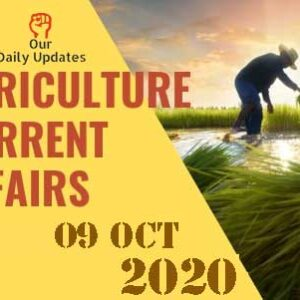 Today Top 02, 09 Oct Agriculture Current Affairs