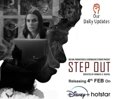 Step Out Movie (2021) Disney+ Hotstar: Cast, Watch Online, Release Date