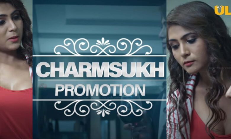 Charmsukh Promotion Web Series ULLU All Episodes Online