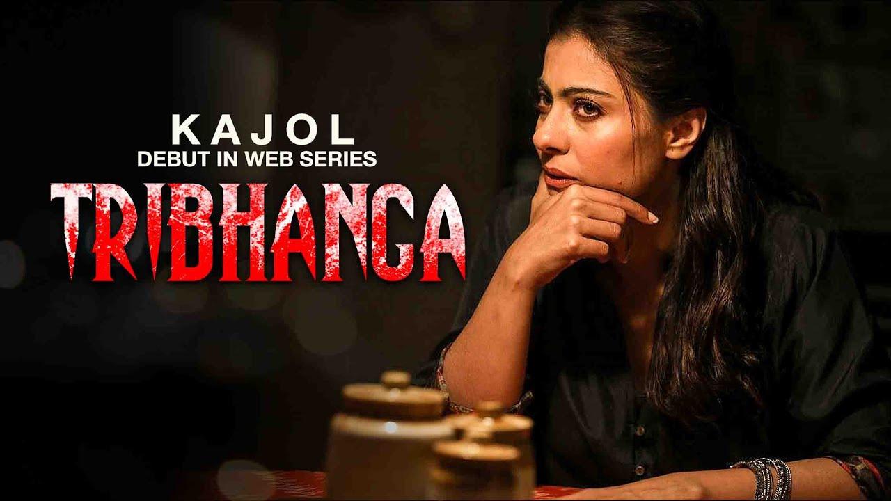 Kajol Tribhanga Web Series