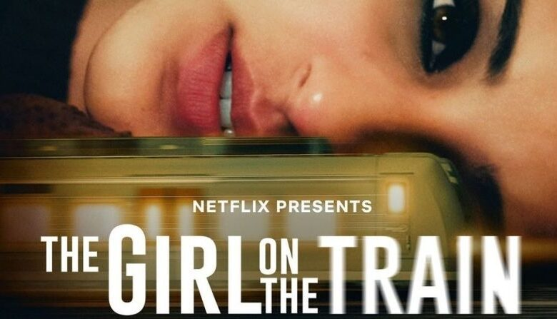 The Girl on the Train: People Angry at Netflix, Fans Were Surprised by Watching the Movie