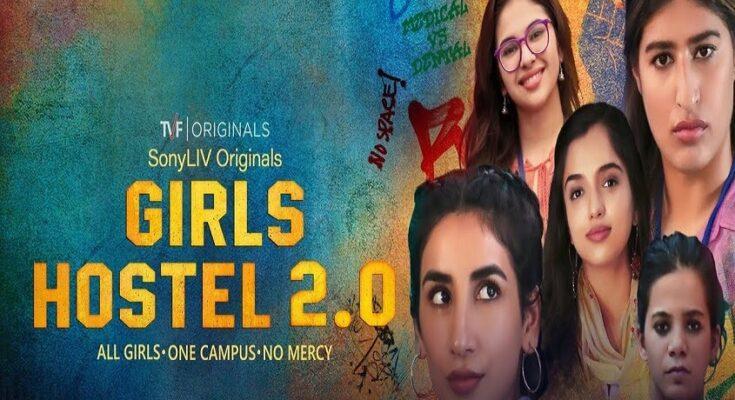 Watch Girls Hostel 2.0 (2021) Sony Liv: All Episodes, Cast, Watch Online