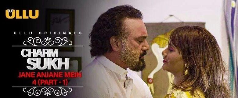 Charmsukh Jane Anjane Mein 4 Web Series All Episode Cast Details Full HD Online Watch on ULLU App