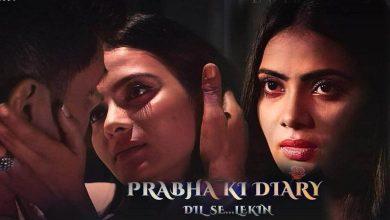 Prabha Ki Diary Season 2 Dil Se Lekin Web Series