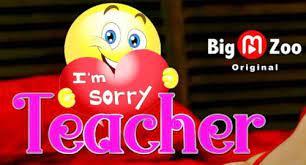 I Am Sorry Teacher Web Series