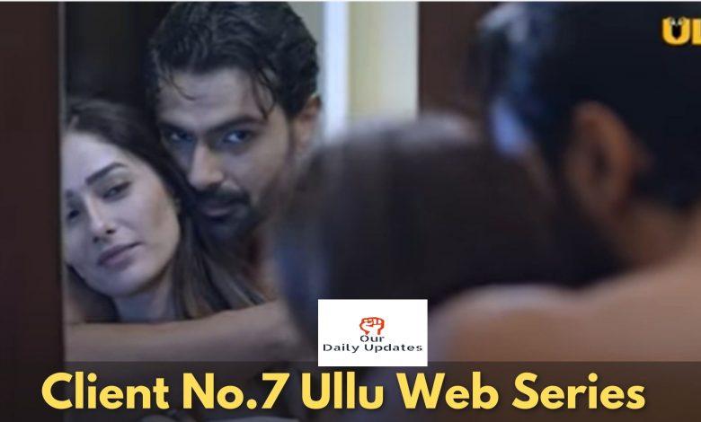 Client No 7 ULLU Web Series