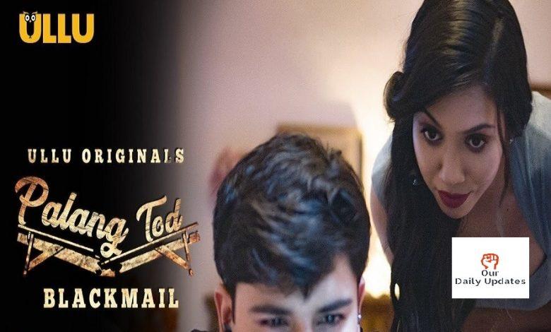 Blackmail Palang Tod ULLU Web Series